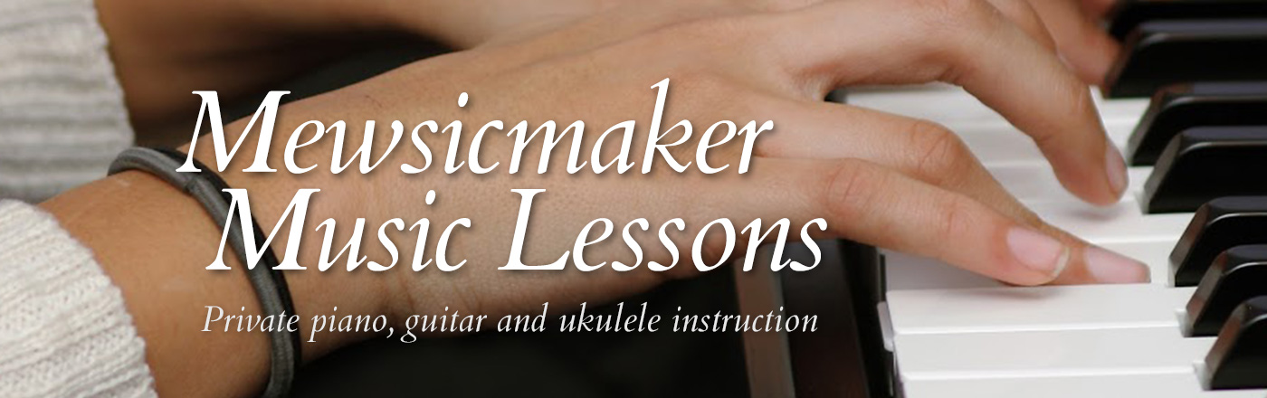 Mewsicmaker Music Lessons: Private piano, guitar and ukulele instructions.